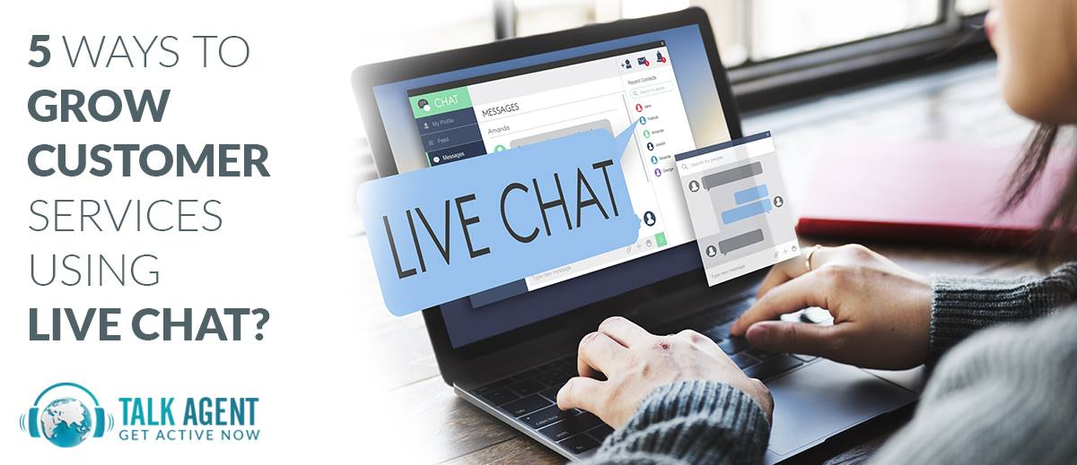 5 Ways to grow Customer Services using Live Chat?