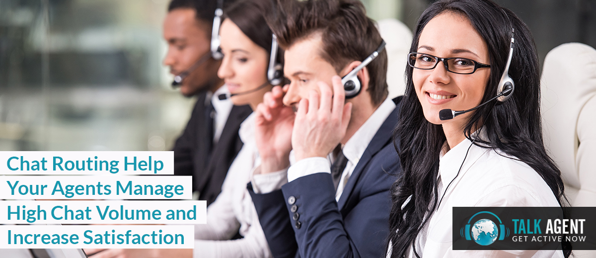Chat Routing Help Your Agents Manage High Chat Volume and Increase Satisfaction