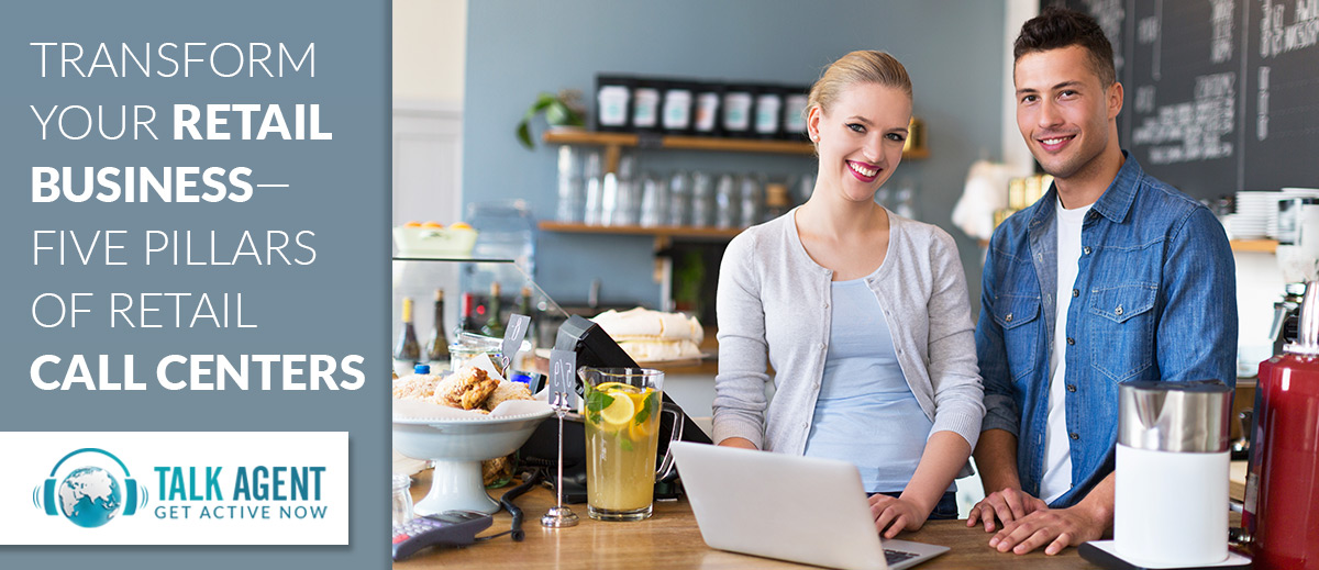 Five Pillars of Retail Contact Center To Transform Your Business