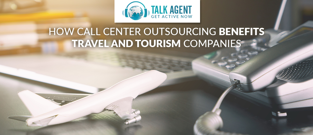 How Call Center Outsourcing Benefits Travel And Tourism Companies