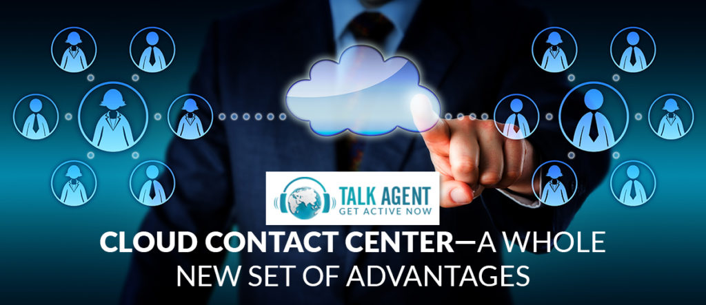 Cloud Contact Center—A Whole New Set Of Advantages