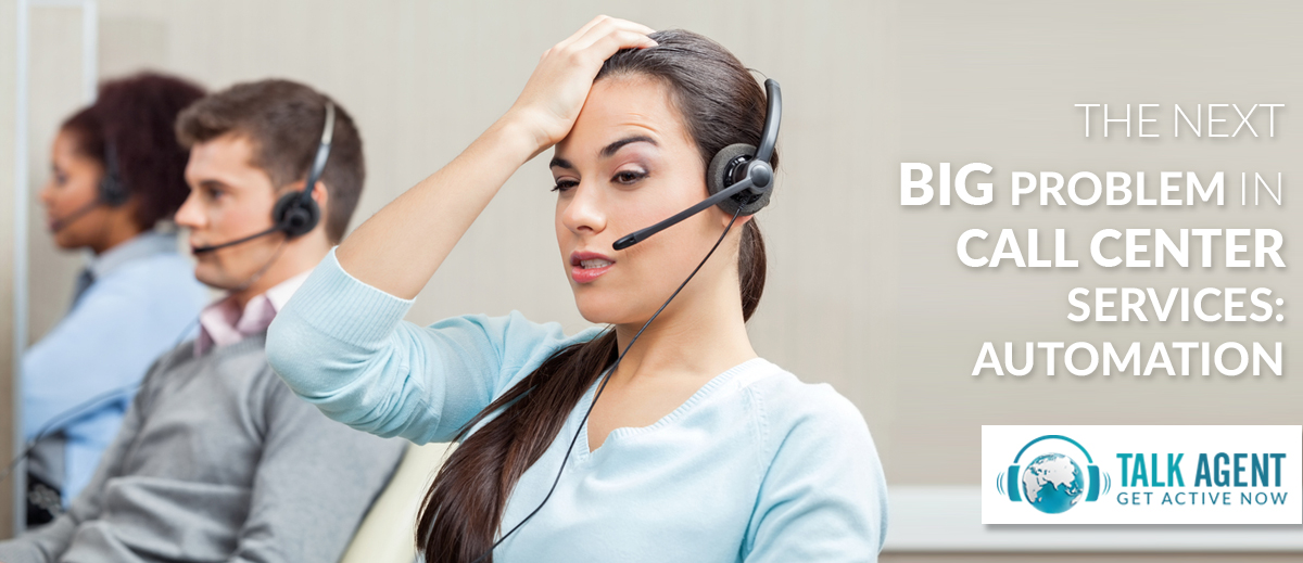The Next Big Problem In Call Center Services: Automation