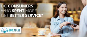 Do Consumers Who Spent More Get Better Service?