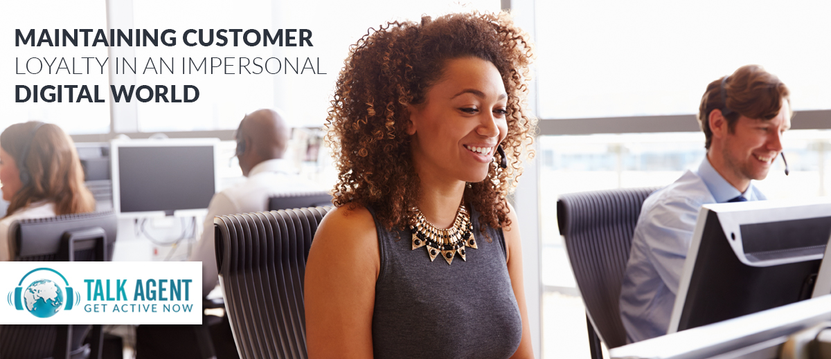 Maintaining Customer Loyalty In An Impersonal Digital World