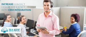 Increase Contact Center Efficiency With CRM Integration