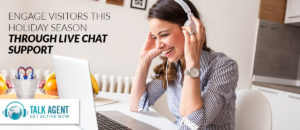 Engage Visitors This Holiday Season Through Live Chat Support