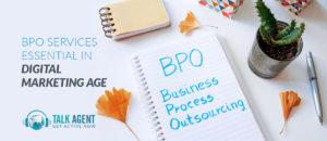 BPO Services Essential In Digital Marketing Age